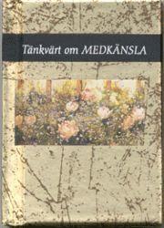 bokomslag Tänkvärt om medkänsla (Guldserien A7-format)