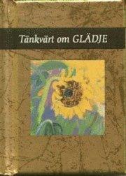 bokomslag Tänkvärt om Glädje (Guldserien A7-format)