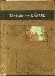 bokomslag Tänkvärt om Kärlek (Guldserien A7-format)