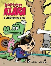 bokomslag Kapten Klara i underjorden