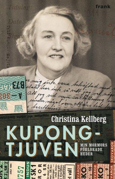 bokomslag Kupongtjuven : Min mormors förlorade heder