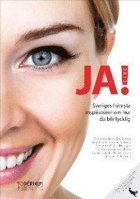 bokomslag JA! 2012: Sveriges främsta inspiratörer om hur du blir lycklig