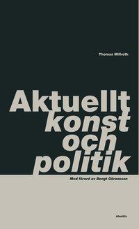 bokomslag Aktuellt, konst och politik