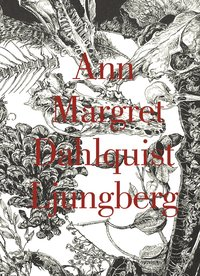 bokomslag Ann Margret Dahlquist-Ljungberg
