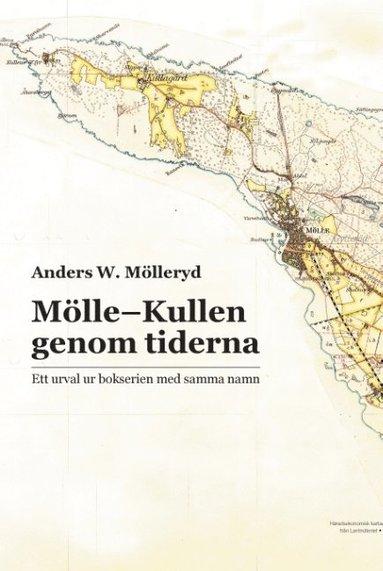 bokomslag Mölle-Kullen genom tiderna : Ett urval ur bokserien med samma namn