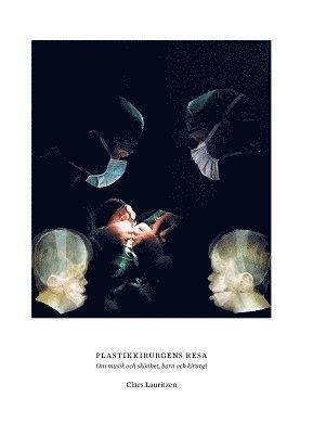 bokomslag Plastikkirurgens resa : om musik och skönhet, barn och kirurgi