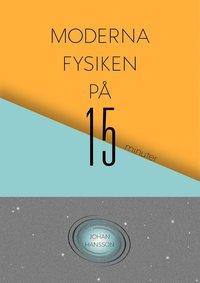 bokomslag Moderna fysiken på 15 minuter