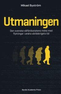 bokomslag Utmaningen : den svenska välfärdsstatens möte med flyktingar i andra världskrigets tid