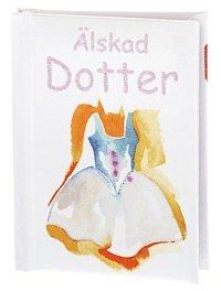 bokomslag Älskad Dotter (Omtankar)