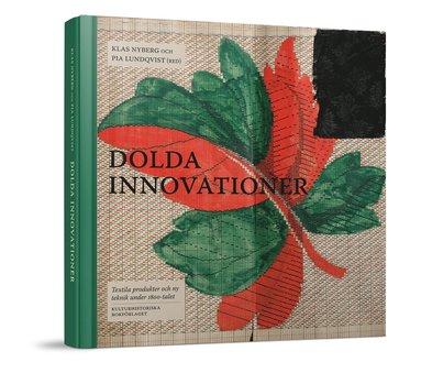 bokomslag Dolda Innovationer : textila produkter och ny teknik under 1800-talet