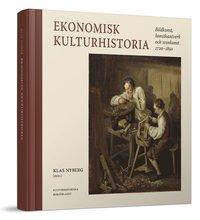 bokomslag Ekonomisk kulturhistoria : bildkonst, konsthantverk och scenkonst 1720-1850