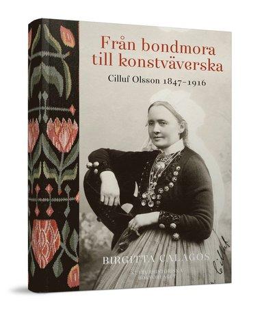 bokomslag Från bondmora till konstväverska : Cilluf Olsson 1847-1916