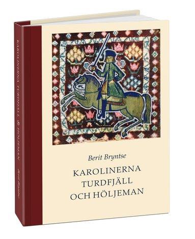 bokomslag Karolinerna Turdfjäll & Höljeman : soldat- och familjeliv 1700-talets Norrland