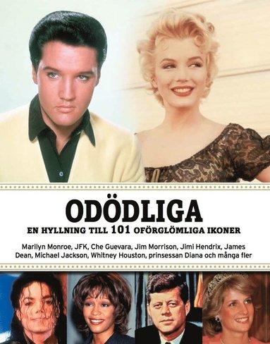 bokomslag Odödliga : en hyllning till 101 oförglömliga ikoner