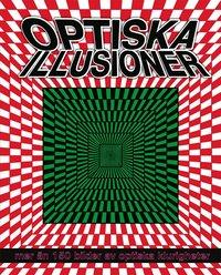 Optiska illusioner : över 150 bilder som sätter din hjärna på prov