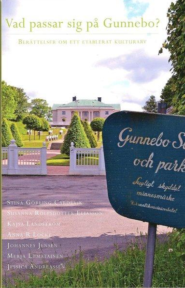 bokomslag Vad passar sig på Gunnebo? Berättelser om ett etablerat kulturarv