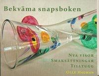 bokomslag Bekväma snapsboken : nya visor - smaksättningar - tilltugg