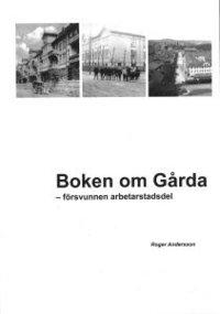 bokomslag Boken om Gårda - försvunnen arbetarstadsdel