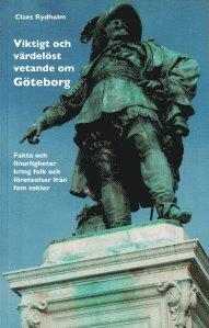 bokomslag Viktigt och värdelöst vetande om Göteborg : fakta och finurligheter kring folk och företeelser från fem sekler