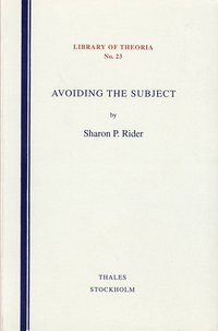 bokomslag Avoiding the subject - a critical inquiry into contemporary theories of sub