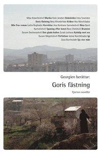 bokomslag Georgien berättar : Goris fästning : fjorton noveller