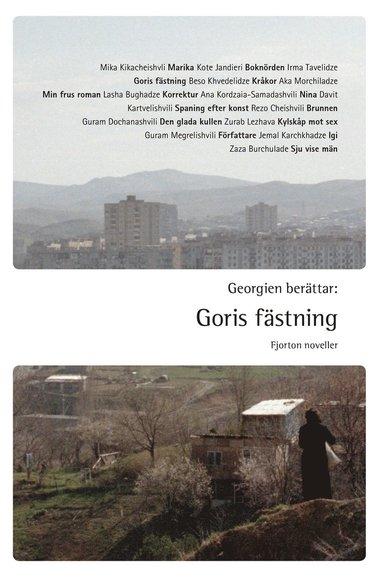 bokomslag Georgien berättar : Goris fästning - fjorton noveller