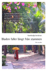 bokomslag Kambodja berättar : bladen faller långt från stammen