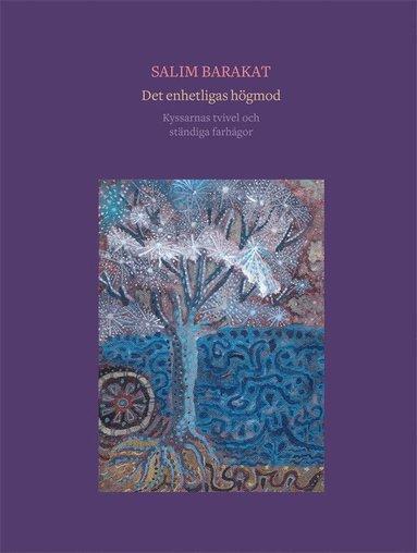 bokomslag Det enhetligas högmod : kyssarnas tvivel och ständiga farhågor