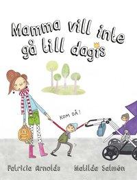 bokomslag Mamma vill inte gå till dagis