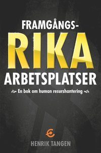 bokomslag Framgångsrika arbetsplatser : en bok om human resurshantering