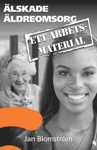 bokomslag Älskade äldreomsorg : ett arbetsmaterial