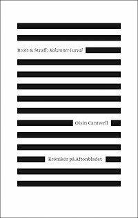 bokomslag Brott & straff : kolumner i urval