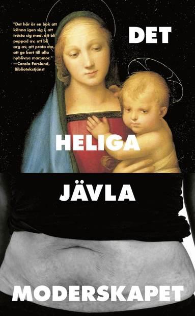 bokomslag Det heliga jävla moderskapet