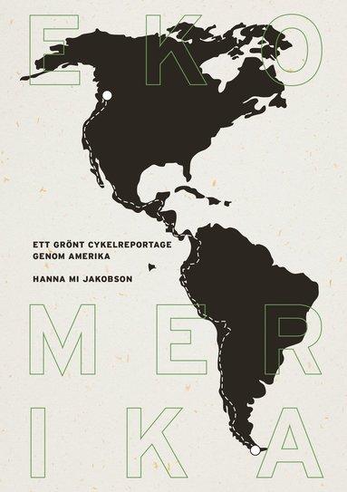 bokomslag Ekomerika : ett grönt cykelreportage genom Amerika