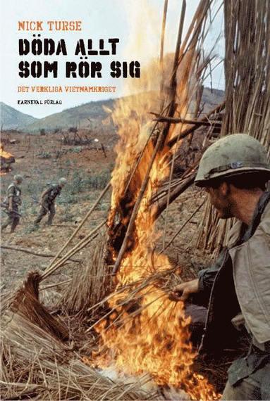 bokomslag Döda allt som rör sig : det verkliga Vietnamkriget