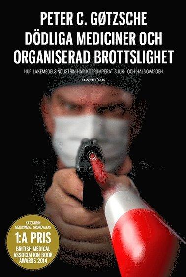 bokomslag Dödliga mediciner och organiserad brottslighet : hur läkemedelsindustrin har korrumperat sjuk- och hälsovården