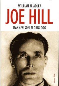 bokomslag Joe Hill : mannen som aldrig dog