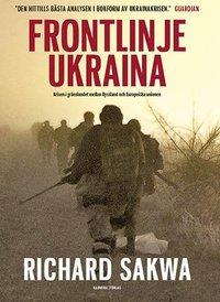 bokomslag Frontlinje Ukraina : Krisen i gränslandet mellan Ryssland och Europeiska un