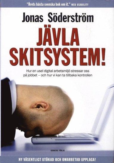 bokomslag Jävla skitsystem! : hur en usel digital arbetsmiljö stressar oss på jobbet