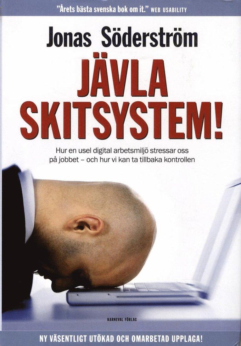 Jävla skitsystem! : hur en usel digital arbetsmiljö stressar oss på jobbet 1