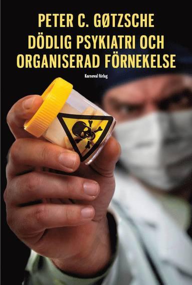 bokomslag Dödlig psykiatri och organiserad förnekelse