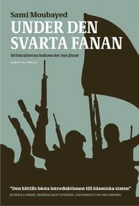bokomslag Under den svarta fanan : drivkrafterna bakom det nya jihad