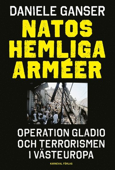 bokomslag Natos hemliga arméer : Operation Gladio och terrorismen i västeuropa