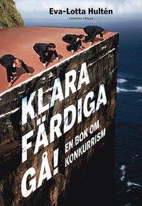 bokomslag Klara färdiga gå : en bok om konkurrism