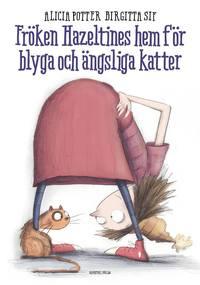 bokomslag Fröken Hazeltines hem för blyga och ängsliga katter