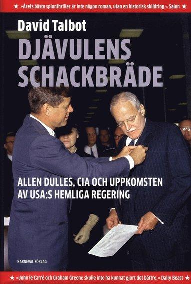 bokomslag Djävulens schackbräde : Allen Dulles, CIA och uppkomsten av USA:s hemliga regering