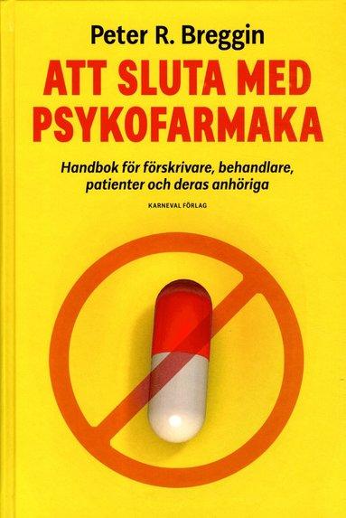 bokomslag Att sluta med psykofarmaka : handbok för förskrivare, behandlare, patienter och deras anhöriga