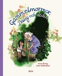 bokomslag Gammelmormor, Daisy och döden