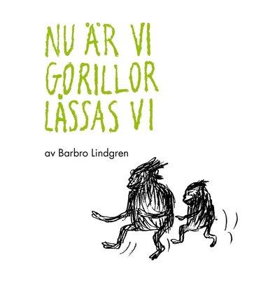 bokomslag Nu är vi gorillor låssas vi