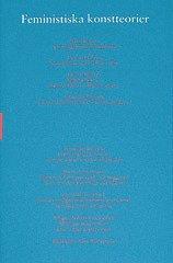 bokomslag Feministiska konstteorier : Skriftserien Kairos Nr 6